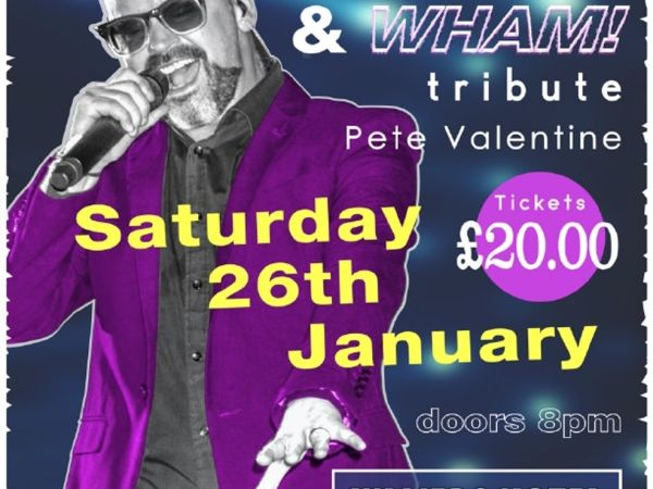 George Micheal and WHAM Tribute Night at Villiers Hotel