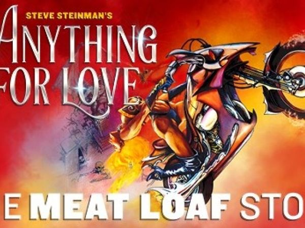 Steve Steinman's Anything For Love - The Meat Loaf Story 2019