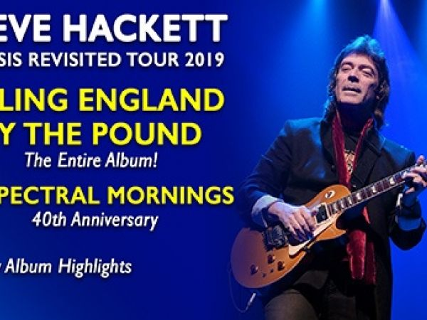 Steve Hackett - Genesis Revisited 2019