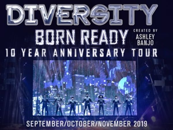 Diversity - Born Ready 'The 10 Year Anniversary Tour' 2019