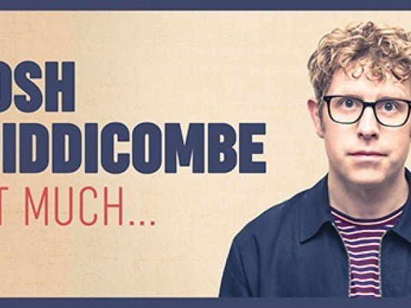 Josh Widdicombe - Bit Much...2019