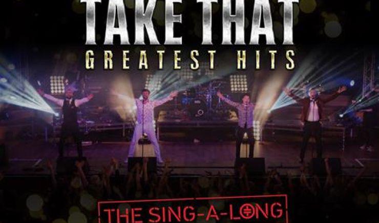 Re-Take That: Take That Greatest Hits The Sing-a-long 2020
