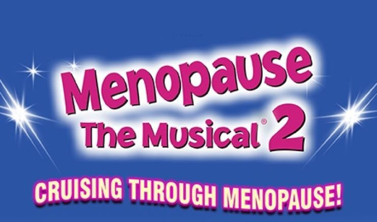 Menopause The Musical 2 2020