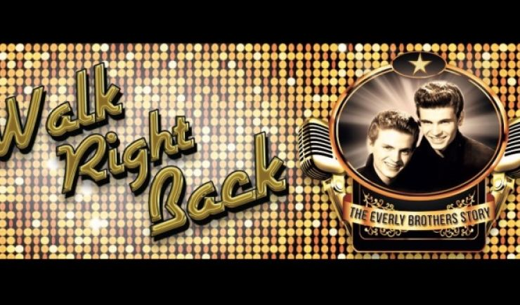 Walk Right Back - The Everly Brothers Story 2020